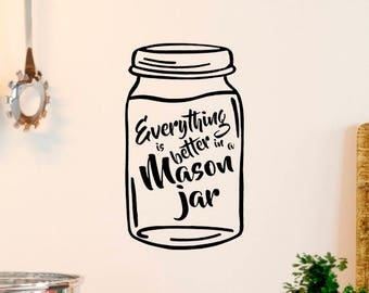 """Everything is Better in a Mason Jar 13"""" x 7.5"""" Vinyl Decal Sticker*Free Shipping*"""