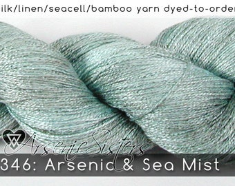 DtO 346: Arsenic & Sea Mist (an Arsenic Sister) on Silk/Linen/Seacell/Bamboo Yarn Custom Dyed-to-Order