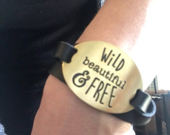 """Metal and leather """"Wild, beautiful and FREE"""" bracelet"""