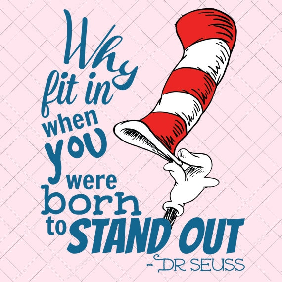 Nice Dr. Seuss Inspiration Quote PNG/ Dr. Seuss Inspiration EPS/