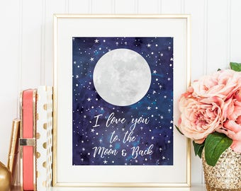 To The Moon & Back | Moon Nursery Print | Quote Print | New Born and Baby Shower Gift | 'I Love You To The Moon And Back' | Wall Décor
