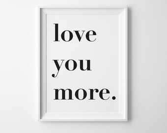 Love You More Poster, Large Poster Printable, Large Printable, Instant Download, Teen Decor, Teen Room, Poster Printable, Love You Printable