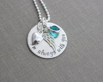I'm always with you, memorial loss necklace, sterling silver hand stamped quote necklace, personalized with birthstone, angel wing and heart
