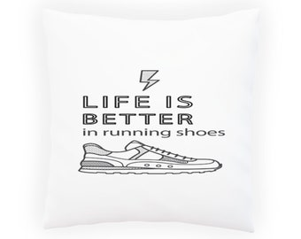 Life Better Running Shoes Pillow Cushion Cover p629p