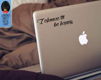 I choose to be happy inspiring and motivational Macbook / Laptop Vinyl Decal