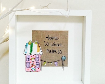 Home is where Mum is freehand embroidered frame