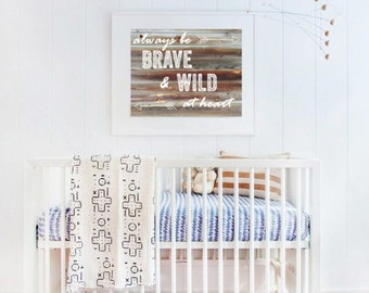 INSTANT DOWNLOAD- Always Be Brave and Wild at Heart- Nursery Print 8x10 Print, printable, DIY, art