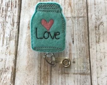 Mason Jar   Mason Jar Badge Reel   Love   Love Badge Reel   Badge Reel   Badge Holder   ID Badge Reel   ID Badge Holder