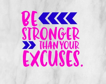 Be Stronger than Your Excuses / car decal / monogram decal / spiritual decal / car sticker / laptop decal / quote decal /