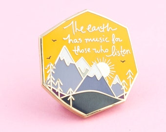 The Earth Has Music Pin - Day Version | nature pin, mountain pin, quote pin