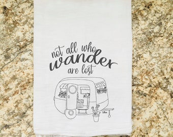 Not All Who Wander Are Lost JRR TOLKEIN Vintage Camper Dish Flour Sack Tea Towel Wholesale