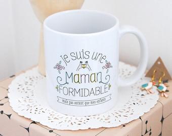 Le Mug Je suis une maman formidable, mug personnalisé, cadeau fête des mères