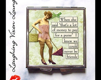 Pill Box - Funny Women Compact Mirror - Purse Accessories - Purse Mirror - Hand Mirror - Pill Case - Bag Mirror Makeup Mirror - SVL Never Be
