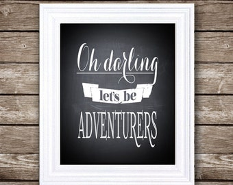 Oh Darling, Let's be Adventurers - PRINTABLE digital artwork - 8x10