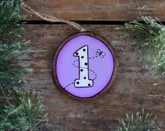 Age 1 Ornament, Personalized Christmas Ornament, Wood Slice Ornament, Hand painted Ornament, Ornaments for children, Custom Ornament