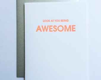 Congrats.  Look at You Being Awesome. Letterpress Card