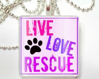 Live Love Rescue Glass Tile Pendant
