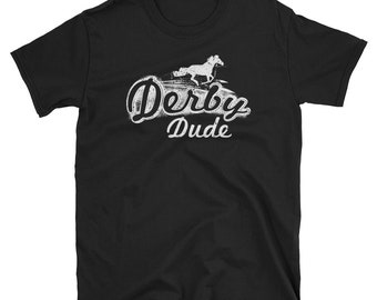 Mens Derby Shirt Derby Dude Derby Apparel Derby Tshirt