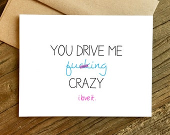 Funny Love Card - Anniversary Card - Sexy Card - Card for Husband - Card for Wife - Drive Me Crazy.