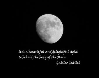BEHOLD THE MOON--Lunar Photography, Waxing Moon, Picture of Moon, Galileo Galilei, Moon Quote, Moon Photography, Astronomy, White Moon, Moon