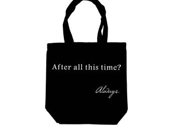 Harry Potter Tote Bag // After all this time? Always + Canvas Tote Bag + Harry Potter + Canvas Book Bag + Snape + Dumbledore + Gift For Her