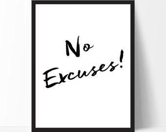 Motivational Print Inspirational Quote No Excuses Classroom Wall Art Birthday  Black White Home Decor Printable Fitness Print Christmas Gift