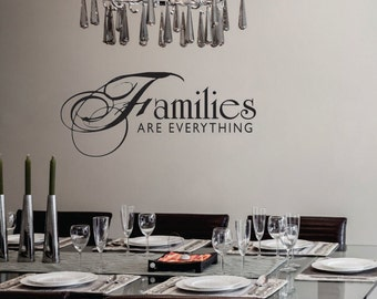 Families Are Everything Decal - Wall Decal - Inspirational Wall Quotes - Family Wall Decor - Vinyl Lettering - Love Wall Decal - Wall Art