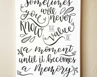 Sometimes You Will Never Know the Value of a Moment, Dr. Seuss Quote