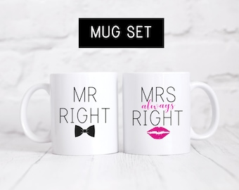 Mr. Right & Mrs. Always Right Mug set, Boyfriend/Girlfriend Set, Wedding Gift, Husband/Wife Mug, Husband Gift, Wife Gift, Engagement Gift
