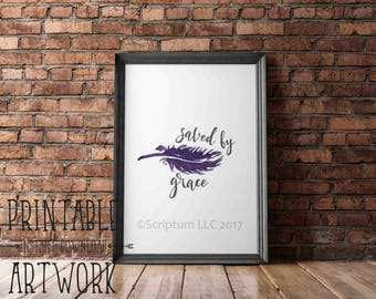 Downloadable Prints | Saved By Grace | Feather Art | Bible Verse Art | Printable Quotes | Instant Artwork