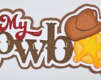 My Cowboy Paper Piecing for Premade Scrapbook Layout Page Album Western Boy