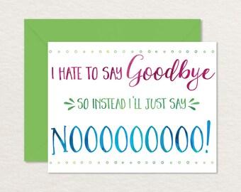 Printable Goodbye Card /  Funny Goodbye Card / Printable Farewell Card / Say No to Goodbye A2 / Moving Card / Bon Voyage Card / Retirement