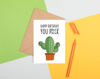 Happy Birthday You Prick, Cactus Birthday Card, Funny Birthday Card Friend, Rude Birthday Card, Prick Birthday Card, Offensive Birthday Card