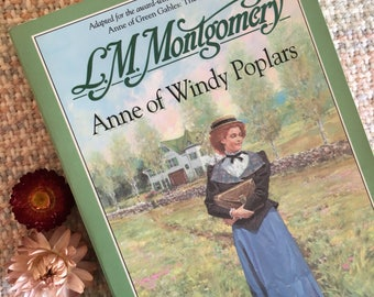 Anne of Green Gables: Anne of Windy Poplars, LM Montgomery, book 4, classic novel