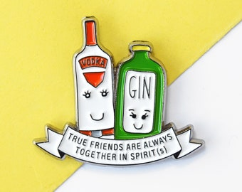 Vodka and Gin Enamel Pin, Gin Pin, Best Friend Gift, Friendship Pin, Friendship Gift, True Friendship, Gin, Vodka, Funny Friendship Quote