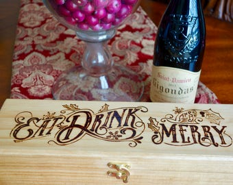"""Wood Wine Box, """"Eat Drink And Be Merry"""", woodburned, natural stain"""