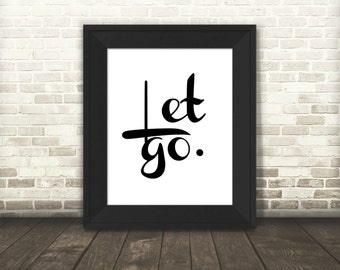 Let Go Print - Printable Art - Typographic Print - Meditation Art - Digital Download - Yoga Art - Peaceful Decor - Wall Art - Yogi Art Print