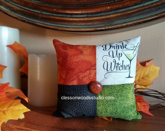 Drink Up Witches Mini Pillow (FMP103)