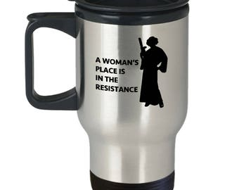 Princess Leia Woman's Place in Resistance Gift Travel Mug Star Wars Resist Coffee Cup Nerd