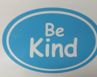 Be Kind vinyl decal,yeti decal,phone decal,window decal, laptop decal,vinyl decals