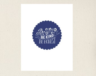 Be Silly, Be Kind, Be Honest Print