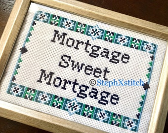Mortgage Sweet Mortgage Finished Cross Stitch Framed Home Sweet Home Funny Housewarming Gift