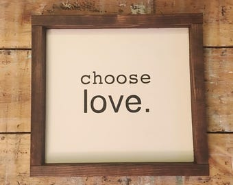 Choose love painted wood sign