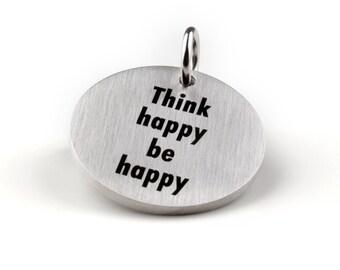 "Statement dangler ""Think happy be happy"""