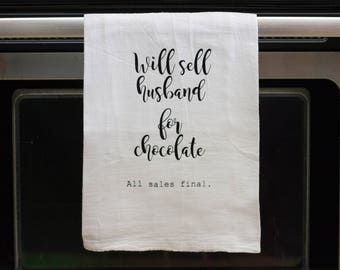 Will sell husband for chocolate, Funny kitchen towel, funny dish towel, funny tea towel, flour sack towel, kitchen gift, funny kitchen decor