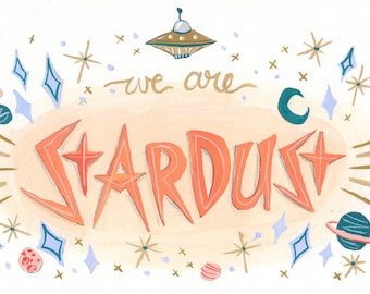 We Are Stardust 5x7 Illustration Print