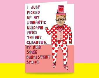 Greeting Card - I Just Picked Up My Romantic Uniform From The Dry Cleaners {MALE VERSION} | Valentine's Day Card | Romantic Card