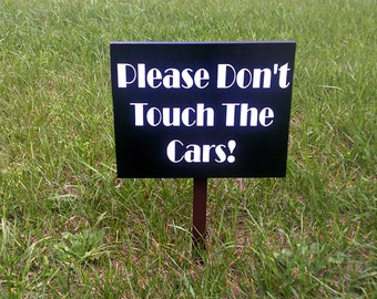 Don't Touch, Business Signs, Rule Signs, Car Show Signs, Festival Signs, Art Fair Signs, Bike Shows, Motorcycle Show, Street Fair, Signs