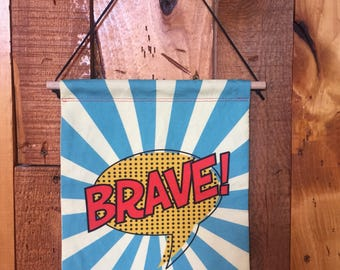 Brave Wall Banner