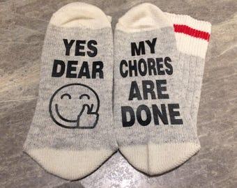 Yes Dear/Wife/Mom/Dad ... My Chores Are Done (Word Socks - Funny Socks - Novelty Socks)